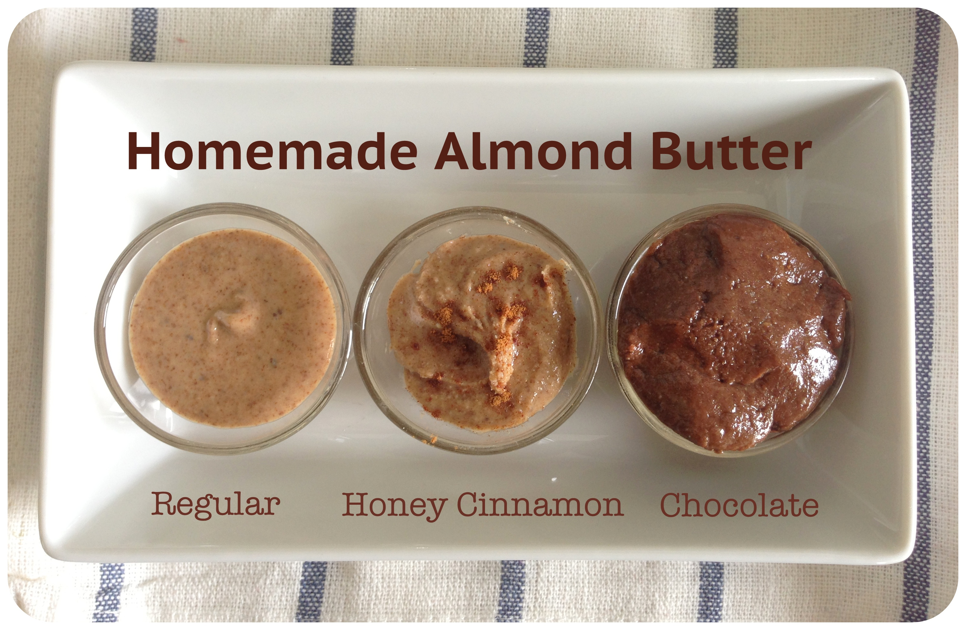 Homemade Almond Butter - 3 Ways | Eat. Play. Love... More