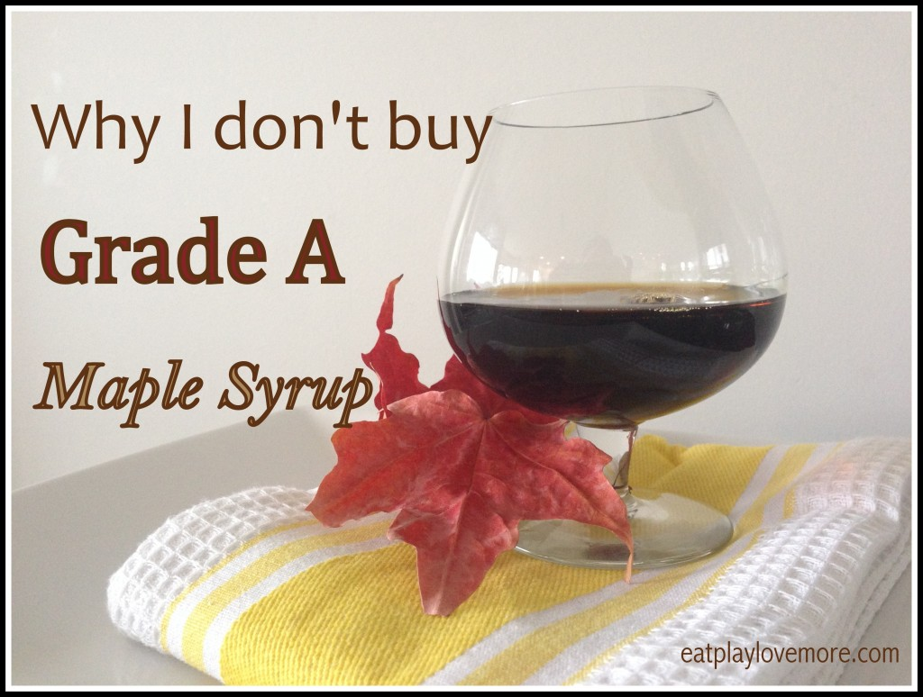 Why I don't buy grade A maple syrup