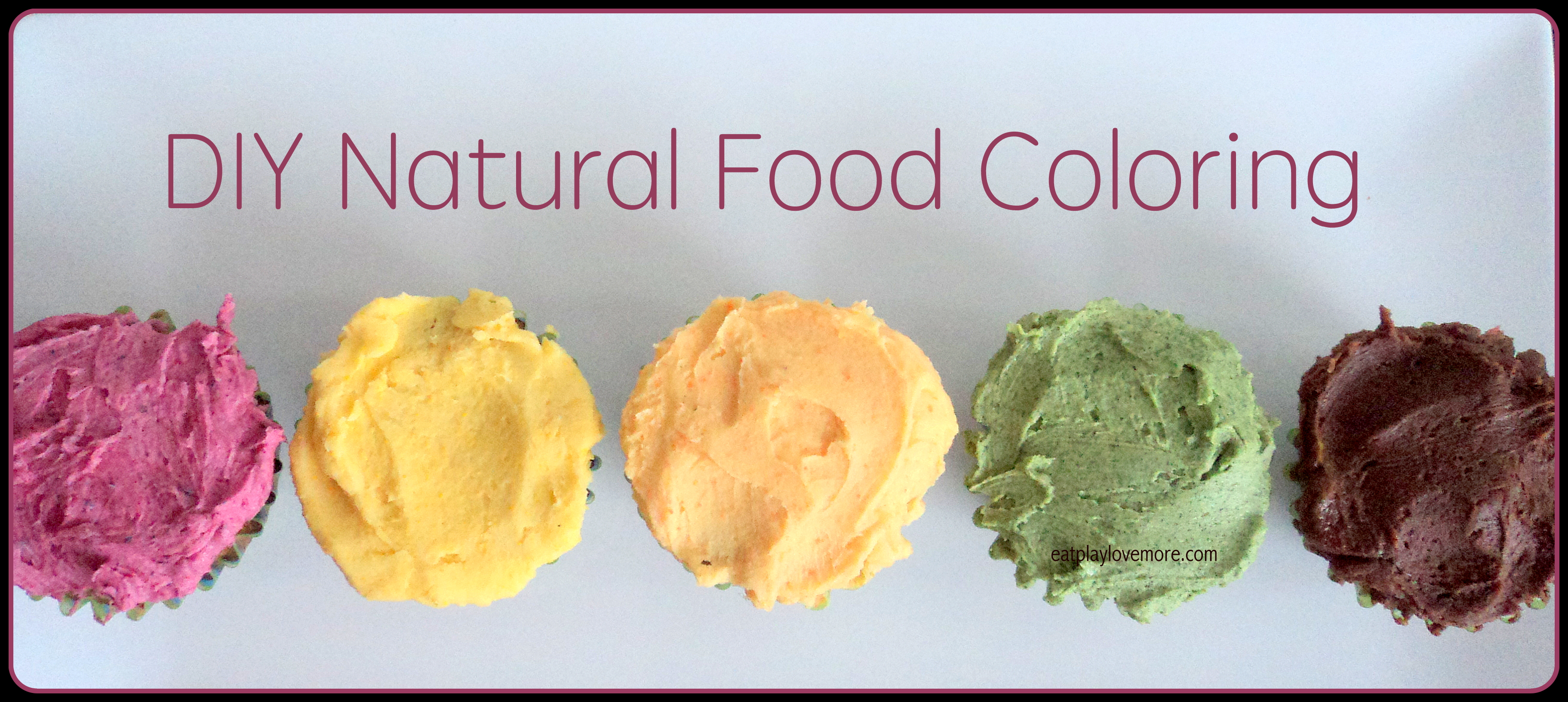 DIY Natural Food Coloring | Eat. Play. Love... More