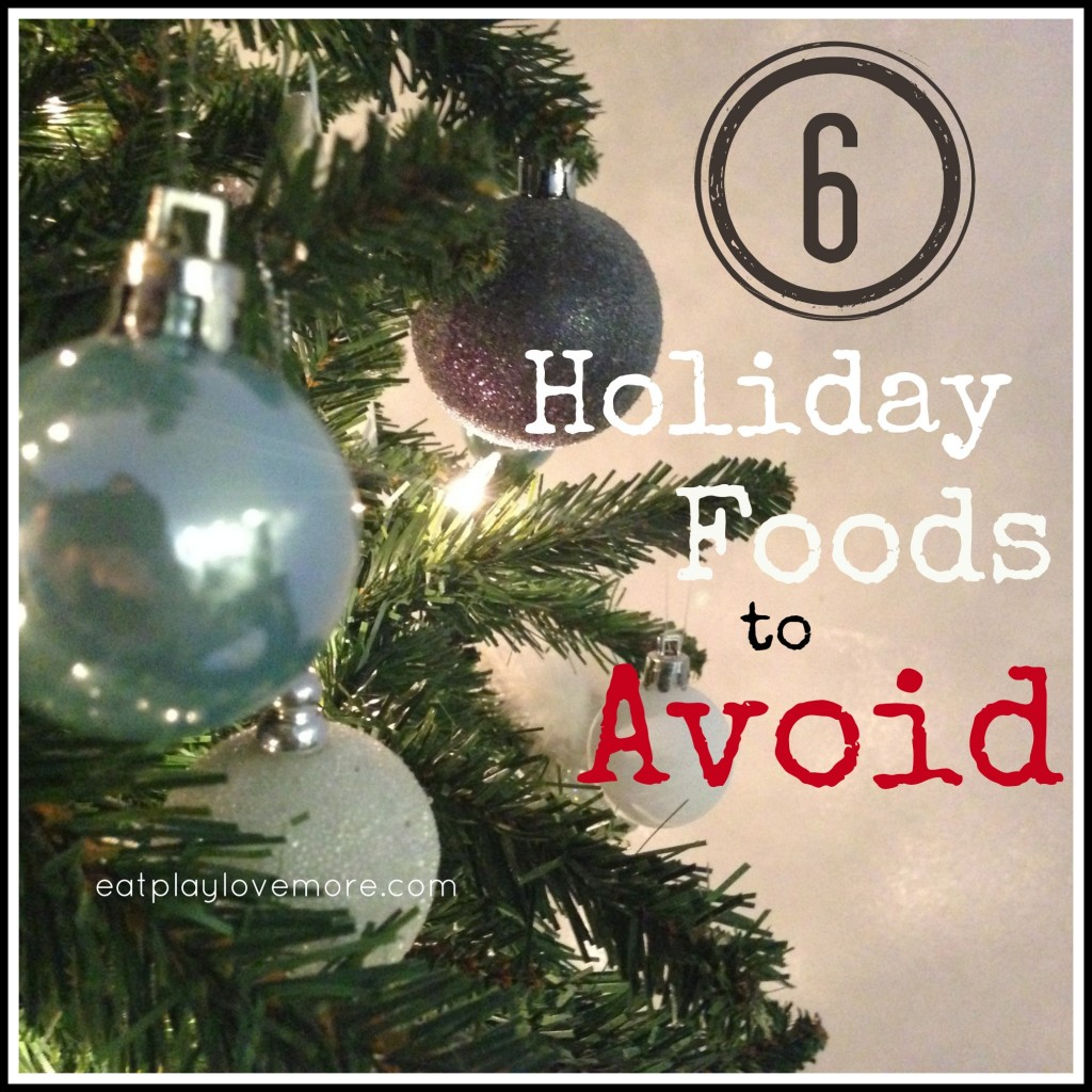 6 holiday foods to avoid