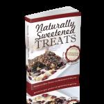 Naturally sweetened treats cookbook