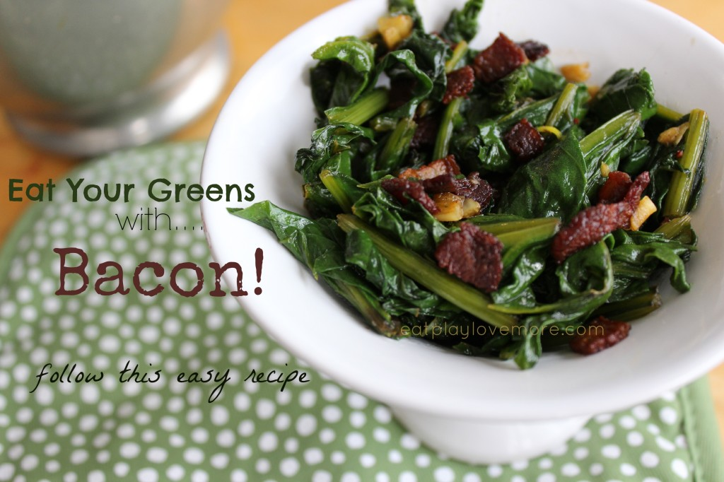Eat Your Greens....with BACON! A yummy way to eat more greens. Follow this easy recipe.