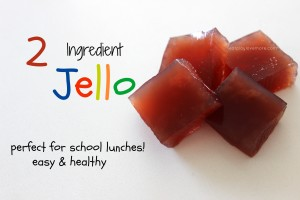 DIY 2 Ingredient Jello - perfect for school lunches!