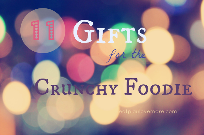 11 Gifts for the Crunchy Foodie
