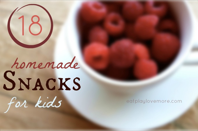 18 Healthy Snacks for Kids